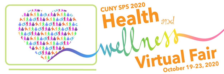 CUNY SPS 2020 Health and Wellness Virtual Fair - Monday, October 19, 2020 - Friday, October 23, 2020