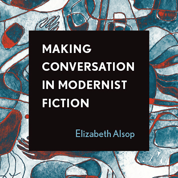 Book cover for Making Conversation in Modernist Fiction