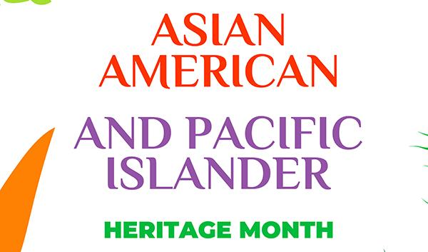 """Graphic with """"May Asian American and Pacific Islander Hertiage Month"""" text"""