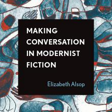 Making Conversation in Modernist Fiction